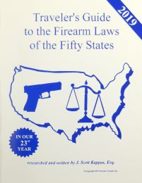 Travelers Guide to the Firearm Laws in the 50 States by J Scott Kappas