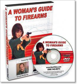 A Woman's Guide to Firearms DVD by G McRainey & L Magill